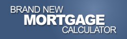 Brand New Mortgage Calculator
