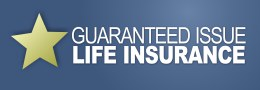 Guaranteed Issue Life Insurance