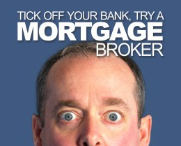 Tick Off a Bank - Try a Mortgage Brokers