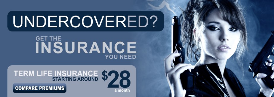 Undercovered? Get the insurance you need.
